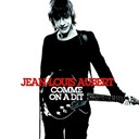 Jean-Louis Aubert - comme on a dit (best of)
