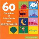 60 Comptines Et Formulettes Pour Maternelle - 60 Comptines Et Formulettes Pour Maternelle