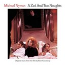 Michael Nyman - A Zed And Two Noughts: Music From The Motion Picture