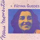 Fatima Guedes - Meus Momentos