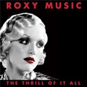 Roxy Music - The thrill of it all: roxy music (1972-1982)