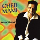 Cheb Mami - Douni el bladi (best of)