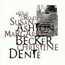 Ashton / Becker / Dente - Along the road