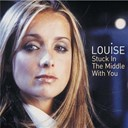 Louise - Stuck in the middle with you