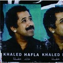 Khaled / Khaled Hadj Brahim - hafla