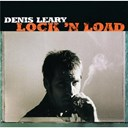 Denis Leary - Lock 'n load