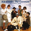Kid Creole & The Coconuts - Wonderful thing