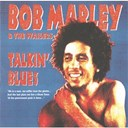 Bob Marley / Bob Marley &amp; The Wailers - Talking blues