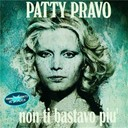 Patty Pravo - Non ti bastavo pi&ugrave;