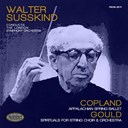 The London Symphony Orchestra / Walter Süsskind - Copland: appalachian spring ballet & gould: spirituals for string choir and orchestra