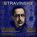 Sir Eugène Goossens / The London Symphony Orchestra / Woody Herman - Stravinsky: symphony in three movements & ebony concerto