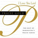 Maranatha! Music - Praise gold (i love you lord)