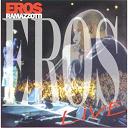 Eros Ramazzotti - eros live