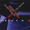 Bruno Chevillon / Paul Motian / St&eacute;phan Oliva - Fantasm