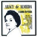Aracy De Almeida - O samba em pessoa
