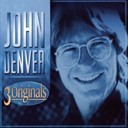 John Denver - 3 Originals