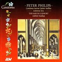 Andrew Mackay / Peter Philips / The Sarum Consort - Philips: cantiones sacrae quinis vocibus antwerp 1612