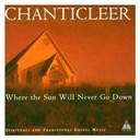 Chanticleer - Trad : where the sun will never go down