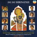 Anup Jalota / Ashit Desai / Chandu Mattani & Chorus / Hariharan / Hema Desai / Jagjit Singh / Lata Mangeshkar / Purushottam Upadhyay - Jai jai shrinathji : devotional songs in gujarati on lord shrinatthji