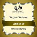 Wayne Watson - Climb on up (studio track)