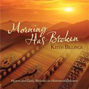 Keith Billings - Morning Has Broken: Hymns And Gaelic Melodies On Hammered Dulcimer