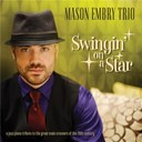 Mason Embry Trio - Swingin' on a star - a jazz piano tribute to the great male crooners of the 20th century