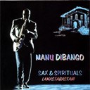 Manu Di Bango - Sax &amp; spirituals lamastabastani