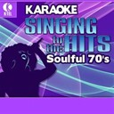 Andrea True / Ben E. King / Brook Benton / Clarence Carter / Cornelius Brothers / Dobie Gray / Harold Melvin / Jean Knight / Sister Rose / The Blue Notes / The Friends Of Distinction / Tyrone Davis - Karaoke: soulful 70's - singing to the hits