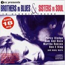 "Aaron Neville / Ben E. King / Betty Everett / Blues Image / Bob / Carla Thomas / Dave / Dave ""Baby"" Cortez / Dobie Gray / Earl / Eddie Floyd / Etta James / Fontella Bass / Harold Melvin / Martha Reeves / Mary Wells / Percy Sledge / Sam / The Blue Notes - Brothers in blues & sisters in soul"