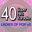 B The Star - 40 super hits karaoke: ladies of pop, vol. 2