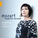 Sandrine Piau - Mozart Desperate Heroines
