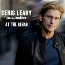 Denis Leary - At the rehab