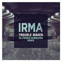 Irma - Trouble maker (da french connexion remix)
