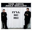 Jools Holland / Tom Jones - It'll be me