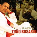 To&ntilde;o Rosario - Lo mejor de...to&ntilde;o rosario