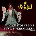 Christophe Maé - Et vice versailles - remix