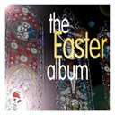 Chanticleer / Claudio Scimone / Easter / Edward Higginbottom / Fritz Werner / Michel Corboz / Mstislav Rostropovitch / Raymond Leppard / The Chamber Orchestra Of Europe - The easter album