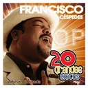 Francisco Céspedes - 20 grandes exitos (2cd)