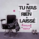 Rodolphe Testut - Tu n'as rien laiss&eacute;