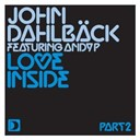 John Dahlback - Love inside (part 2)
