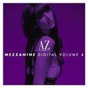 4hero / Alain Ho / Alice Russel / An21 / Az Mezzanine Digital Volume 4 / Barbara Tucker / Bucie / Christian Schmitt / Dj Chus / Filsonik / Freddie Cruger Aka Red Astaire / Jay Dee / Marc Evans / Michaël Canitrot / Michel Besmond / Nightmares On Wax / Only Child / Osunlade / Reboot / Reset Robot / Rob Mirage / Robert Strauss / Silver City / Steve Angello / Suntzu Sound Presents 1luv / X-Press 2 / Yasmeen - Az mezzanine digital volume 4