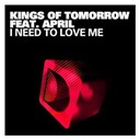 Kings Of Tomorrow - I need to love me (feat. april)