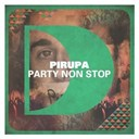 Pirupa - Party non stop