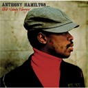 Anthony Hamilton - Ain't nobody worryin'