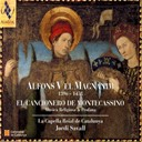 La Capella Reial De Catalunya, Jordi Savall - Alfons V El Magnànim: El Cancionero De Montecassino