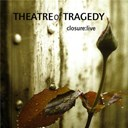 Théatre Of Tragedy - Closure: live