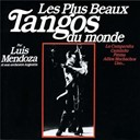 His Argentinian Orchestra / Luis Mendoza - The most beautiful tangos vol. 1 (les plus beaux tangos vol. 1)