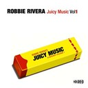 Robbie Rivera - Juicy music