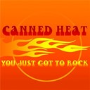 Canned Heat - You just got to rock