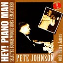 Harry James / Pete Johnson - Hey! piano man: selected boogie woogie sides remastered - cd c